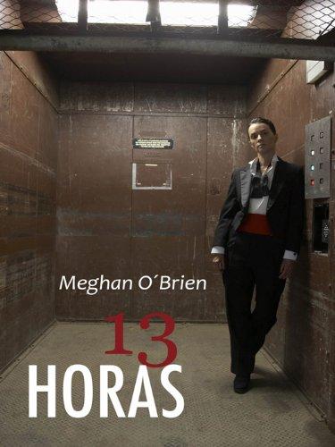 Meghan O'Brien - 13 horas (Salir del armario) (Spanish Edition)