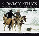 Cowboy Ethics: What Wall Street Can Learn From The Code Of The West