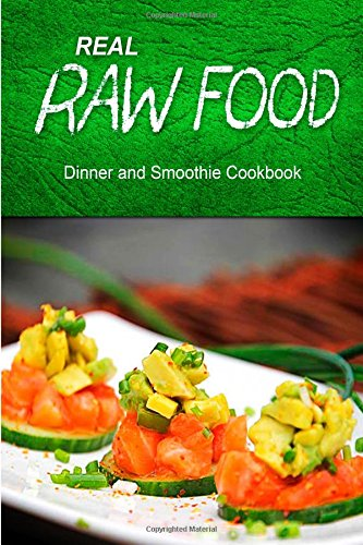 Real Raw Food - Dinner And Smoothie: Raw Diet Cookbook For The Raw Lifestyle front-178708