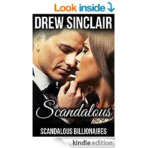 Scandalous: Scandalous Billionaires (The Scandalous Billionaires Collection Book 1)
