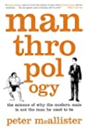 Manthropology: The Science of Why the...
