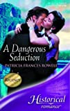 img - for A Dangerous Seduction (Historical Romance) by Rowell Patricia Frances (2005-01-01) Paperback book / textbook / text book