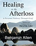 img - for Healing in the Afterloss: A Personal Pathway through Grief book / textbook / text book