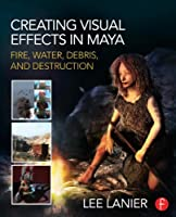 Creating Visual Effects in Maya Front Cover