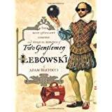 Two Gentlemen of Lebowski: A Most Excellent Comedie and Tragical Romanceby Adam Bertocci