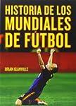 Historia De Los Mundiales De F�tbol