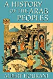 A History of the Arab Peoples (Library Edition)