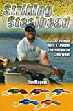 img - for Striking Steelhead: 22 Years of Data & Lessons Learned on the Clearwater book / textbook / text book