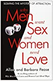 Why Men Want Sex and Women Need Love: Solving the Mystery of Attraction (030759159X) by Pease, Barbara