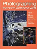 Photographing the North American West (0931397154) by Bauer, Erwin A.
