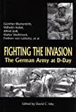 img - for Fighting the Invasion: The German Army at D-Day by Guenther Blumentritt (2000-09-30) book / textbook / text book