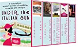 Under the Italian Sun: 5 storytellers wrote 5 novels of mystery, romance and intrigue