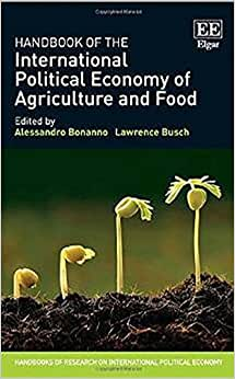 Handbook Of The International Political Economy Of Agriculture And Food (Handbooks Of Research On International Political Economy Series)