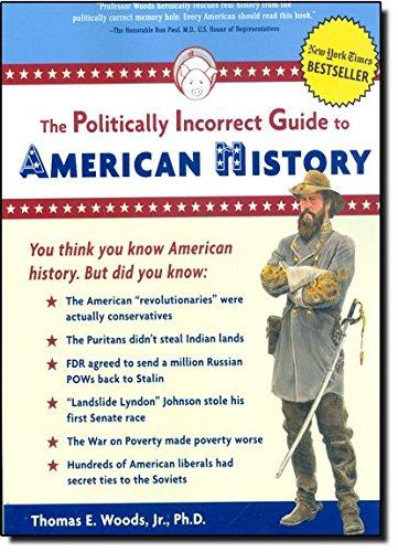 Politically Incorrect Guide to American History (Politically Incorrect Guides (Paperback))