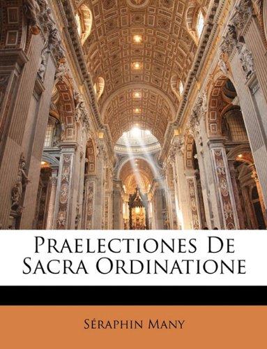 Praelectiones De Sacra Ordinatione