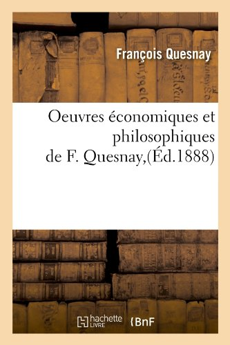 Oeuvres économiques et philosophiques de F. Quesnay,(Éd.1888)