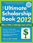 The Ultimate Scholarship Book 2012: B...