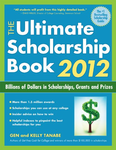 The Ultimate Scholarship Book 2012: Billions of Dollars in Scholarships, Grants and Prizes