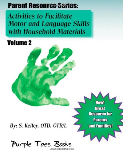 Activities To Facilitate Motor And Language Skills With Household Materials: Parent Resource Series - Volume 2 front-26855