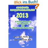 Condensed Psychopharmacology 2013: A Pocket Reference for Psychiatry and Psychotropic Medications
