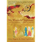 My Wonderful Nightmare: Spiritual Journals Inspired by Cancerby Erin Higgins & Alma...