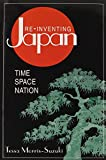 img - for Re-inventing Japan: Nation, Culture, Identity (Japan in the Modern World) book / textbook / text book