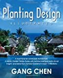 img - for Planting Design Illustrated: A Must-Have for Landscape Architecture: A Holistic Garden Design Guide with Architectural and Horticultural Insight, and Ideas from Famous Gardens in Major Civilizations book / textbook / text book