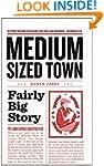 Medium-Sized Town, Fairly Big Story -...