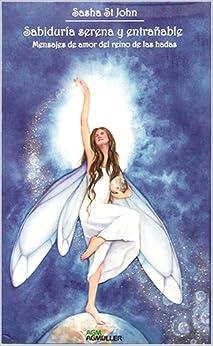 Sabiduria serena y entranable Mensajes de amor del reino de las hadas