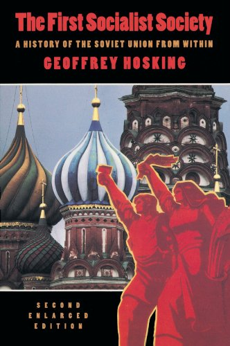 The First Socialist Society: A History of the Soviet...
