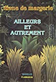 img - for Ailleurs et autrement (Nouvelles) (French Edition) book / textbook / text book