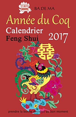 Calendrier Feng Shui 2017 - L'année du Coq