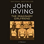 The Imaginary Girlfriend | John Irving
