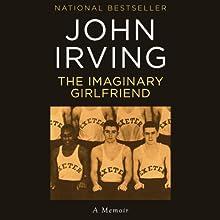 The Imaginary Girlfriend (       UNABRIDGED) by John Irving Narrated by Joe Barrett