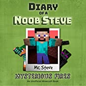 Mysterious Fires: Diary of a Minecraft Noob Steve, Book 1 |  MC Steve