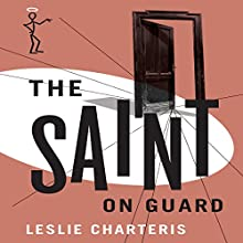 The Saint on Guard: The Saint, Book 25 (       UNABRIDGED) by Leslie Charteris Narrated by John Telfer