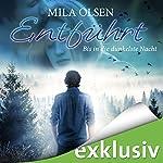 Entführt: Bis in die dunkelste Nacht (Louisa & Brendan 2) | Mila Olsen