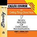 Crash Course on Getting Things Done: 17 Proven Principles for Overcoming Procrastination (       UNABRIDGED) by Larry J Koenig Narrated by Jon Gauger