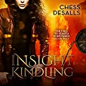 Insight Kindling: The Call to Search Everywhen Book 2 Audiobook by Chess Desalls Narrated by Jill Maglione