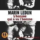 L'homme qui a vu l'homme | Livre audio Auteur(s) : Marin Ledun Narrateur(s) : Éric Herson Macarel