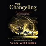 The Changeling: Broken Land, Book 1 (       UNABRIDGED) by Sean Williams Narrated by Lloyd Allison-Young