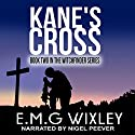 Kane's Cross: Witchfinder, Book 2 Audiobook by E.M.G. Wixley Narrated by Nigel Peever