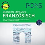 Wortschatz-Hörtraining Französisch: Über 2.000 Wörter & Wendungen hören und lernen | Majka Drischler,Christiane Wirth