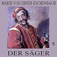 Der Säger (       ungekürzt) von Marie von Ebner-Eschenbach Gesprochen von: Simon Pichler