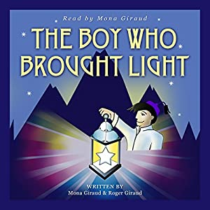 The Boy Who Brought Light | [Mona Giraud, Roger Giraud]