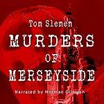 Murders of Merseyside | Tom Slemen