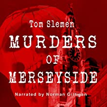 Murders of Merseyside (       UNABRIDGED) by Tom Slemen Narrated by Norman Gilligan