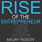 Rise of the Entrepreneur | Maury Rogow