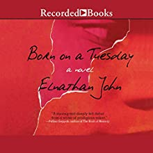 Born on a Tuesday: A Novel Audiobook by Elnathan John Narrated by Corey Allen