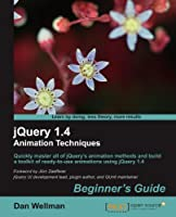 jQuery 1.4 Animation Techniques: Beginners Guide Front Cover